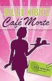 Café Morte: Lea Walsh ermittelt 1 von Billie Kibitz