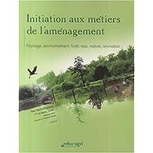 Initiation aux métiers de l'aménagement 1re et Tle STAV : Paysage, environnement, forêt, eau, nature, animation ; Module M10 Espace d'initiative locale