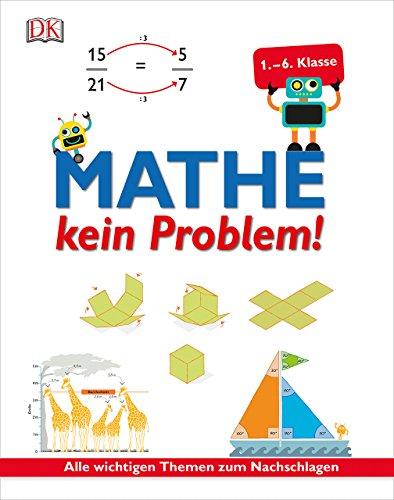 Mathe - kein Problem!: Alle wichtigen Themen zum Nachschlagen (1. bis 6. Klasse)