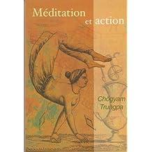Méditation et action : Causeries au Centre tibétain Samyê-Ling (Les clés de la sagesse)