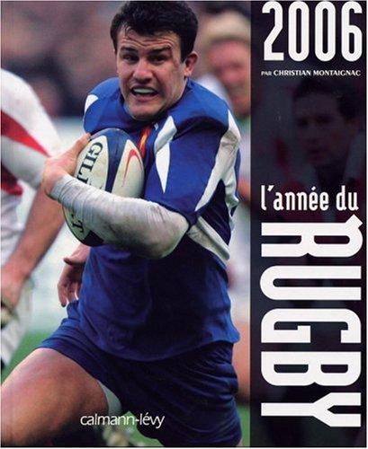 L'année du rugby 2006 par Christian Montaignac