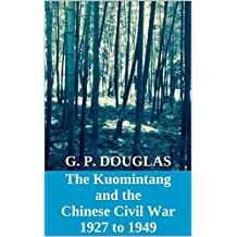 The Kuomintang and the Chinese Civil War: 1927 to 1949 (English Edition)