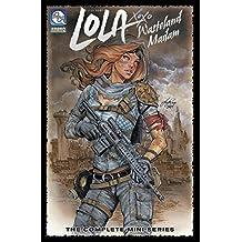Lola: Wasteland Madam Volume 1 (Lola Xoxo Wasteland Madam Tp)