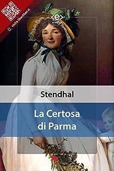 La Certosa di Parma di [Stendhal, Henri Beyle]