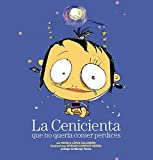 La Cenicienta que no quería comer perdices by Myriam Cameros Sierra;Nunila López Salamero(2009-10-01)