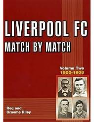 Liverpool FC Match by Match 1900-1908: 1892-1908 Volume 2 by Reginald Riley (1-Apr-2013) Paperback