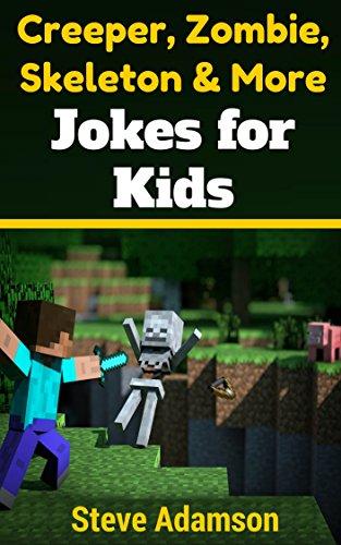 Descargar Libros Gratis Para Ebook Creeper, Zombie, Skeleton and More Jokes for Kids Ebook PDF