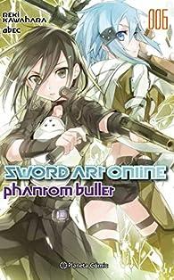 Sword Art Online. Phantom bullet - Número 6 ) par Reki Kawahara