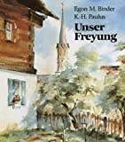 Unser Freyung - Egon M Binder, Karl H Paulus