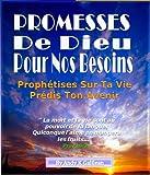 Telecharger Livres PROMESSES DE DIEU POUR NOS BESOINS Prophetises Sur Ta Vie Et Predis Ton Avenir (PDF,EPUB,MOBI) gratuits en Francaise