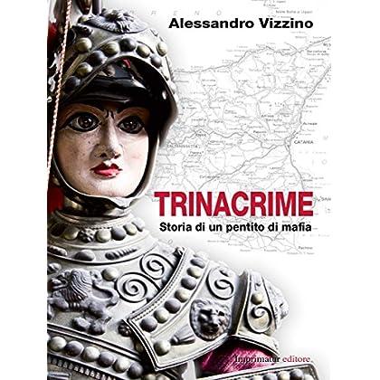 Trinacrime: Storia Di Un Pentito Di Mafia