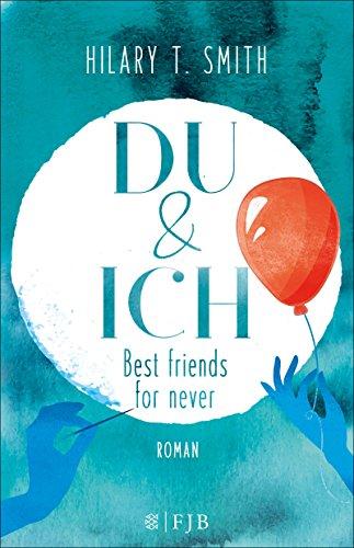 Du & Ich - Best friends for never: Roman