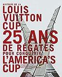Histoire de la Louis Vuitton Cup. 25 ans de régates pour conquérir l'America's Cup