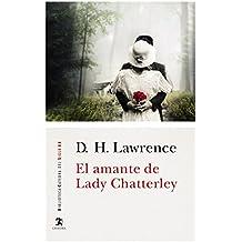 El Amante De Lady Chatterley (Biblioteca Cátedra Del Siglo Xx)