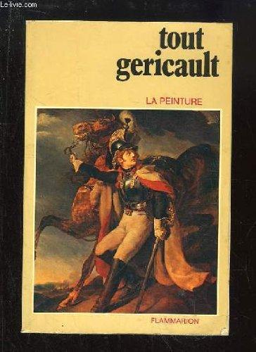 Tout Géricault (La Peinture)