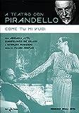 Locandina Come Tu Mi Vuoi - A Teatro con Pirandello
