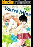 You're Mine Vol.2 (Manga Comic Book Graphic Novel)