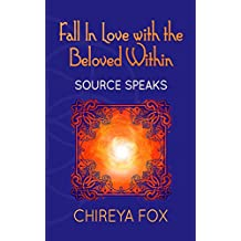 Fall In Love with the Beloved Within: Source Speaks (Codes of Union Book 2) (English Edition)