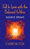 Fall In Love with the Beloved Within: Source Speaks (Codes of Union Book 2)