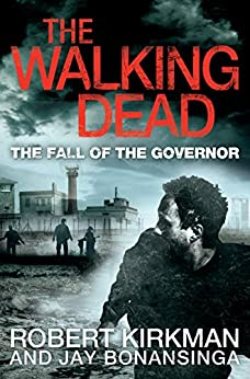 The Walking Dead: The Fall of the Governor, Part One par [Kirkman, Robert, Bonansinga, Jay]