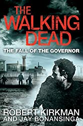 The Walking Dead: The Fall of the Governor, Part One (The Governor Series Book 3)