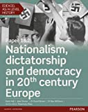 Edexcel AS/A Level History, Paper 1&2: Nationalism, dictatorship and democracy in 20t...