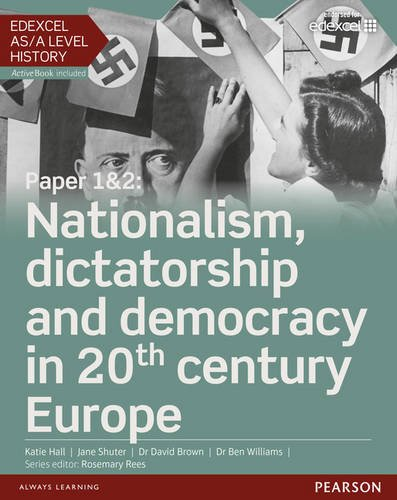 Edexcel As/a Level History, Paper 1&2: Nationalism, Dictatorship And Democracy In 20th Century Europe Student Book + Activebook (edexcel Gce History 2015)