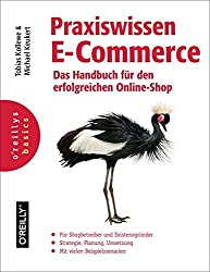 Praxiswissen E-Commerce - Das Handbuch für den erfolgreichen Online-Shop