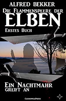 Ein Nachtmahr greift an (Die Flammenspeere der Elben - Erstes Buch) (Alfred Bekker's Elben-Saga - Neuausgabe / Elbenkinder 13)