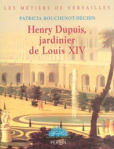 Henry Dupuis, jardinier de Louis XIV