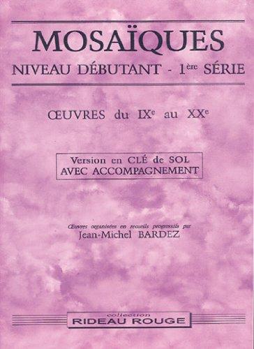 Mthodes et pdagogie RIDEAU ROUGE BARDEZ J.M. - MOSAIQUES NIVEAU DEBUTANT 1 + ACCOMPAGNEMENT - FORMATION MUSICALE Formation musicale - solfge