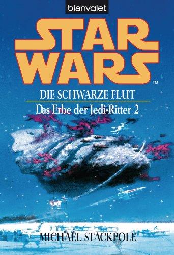 erbe der jedi ritter Star Wars. Das Erbe der Jedi-Ritter 2 -: Die schwarze Flut BD2