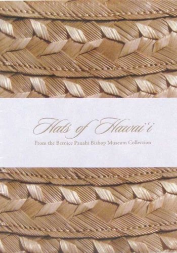Hats of Hawaii: From the Bernice Pauahi Bishop Museum Collection
