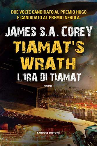 Tiamat's Wrath. L'ira di Tiamat (The Expanse #8) (Fanucci Editore) (Italian Edition)