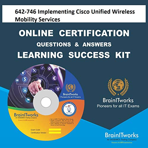 642-746 Implementing Cisco Unified Wireless Mobility ServicesCertification Online Learning Made Easy Cisco Unified Mobility