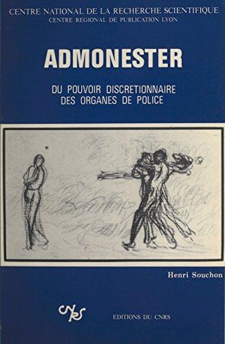 Admonester, du pouvoir discrétionnaire des organes de police (Hc Droit Cp15) par Henri Souchon
