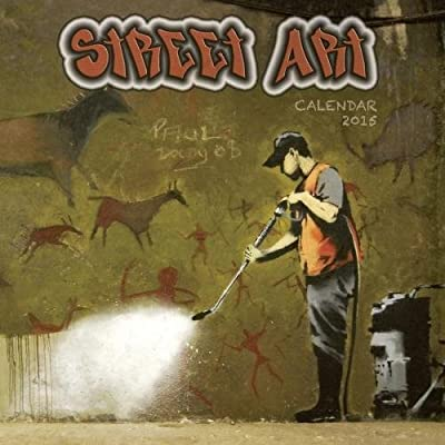 Street Art wall calendar 2015 (Art calendar)