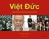 Viet Duc: Deutsch-vietnamesische Biografien als Spiegel der Geschichte / Nhung trang tieu su Duc-Viet nhu tam guong phan anh lich su