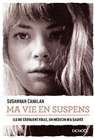 Ma vie en suspens par Susannah Cahalan