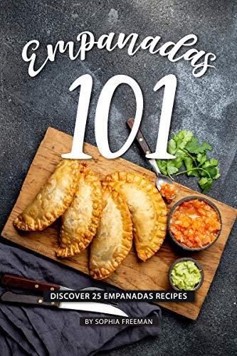 Empanadas 101: Discover 25 Empanadas Recipes (English ...