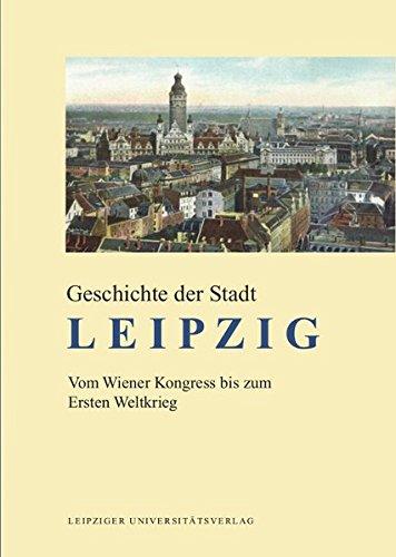 Geschichte der Stadt Leipzig: Vom Wiener Kongress bis zum Ersten Weltkrieg