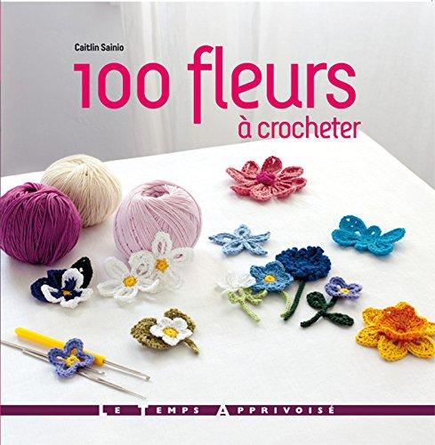 100 fleurs à crocheter par Caitlin Sainio