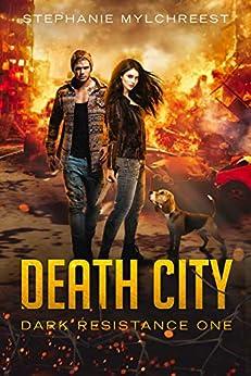 Death City: A Post-Apocalyptic Adventure (Dark Resistance Book 1) (English Edition) van [Mylchreest, Stephanie]