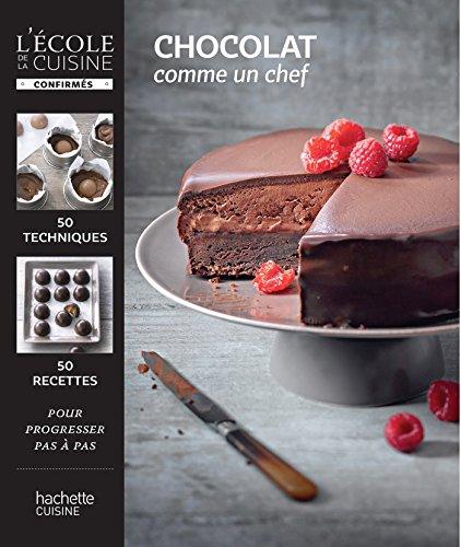 Chocolat: comme un chef par Thomas Feller