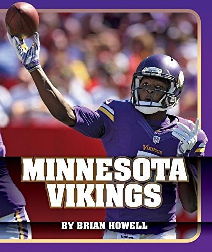 Minnesota Vikings (Insider\'s Guide to Pro Football: Nfc North) by Brian Howell (2015-08-01)