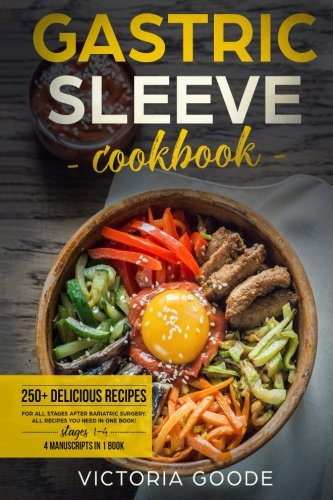 Gastric Sleeve Cookbook: Mega Bundle - 4 Manuscripts in 1-250+ Delicious Recipes for All Stages After Bariatric Surgery. All Recipes You Need in One Book! Gastric Bypass, VSG, Bariatric Cookbook