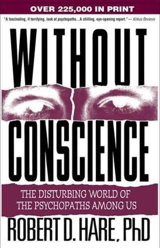 Without Conscience: The Disturbing World of the Psychopaths Among Us por Robert D. Hare