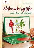 Weihnachtsgrüße aus Stoff & Papier