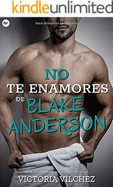 No te enamores de Blake Anderson (Hermanos Anderson nº 1)