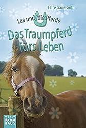 Lea und die Pferde - Das Traumpferd fürs Leben (Baumhaus Verlag)
